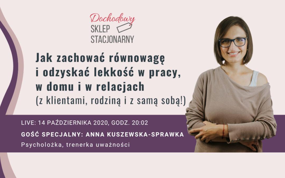 Jak zachować równowagę i odzyskać lekkość w pracy, w domu i w relacjach – rozmowa z Anną Kuszewską-Sprawką